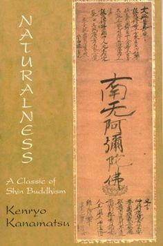 Naturalness: A Classic of Shin Buddhism by Kenryo Kanamatsu. $7.69. Author: Kenryo Kanamatsu. 154 pages. Publisher: World Wisdom (August 1, 2010)