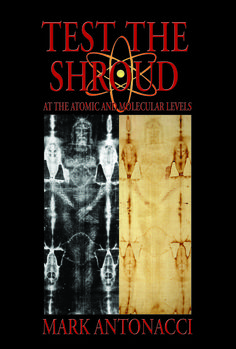 Test The Shroud: At the Atomic and Molecular Levels by Mark Antonacci - Forefront Publishing Company Reading Online, Books Online, Testing Techniques, Leveled Books, Most Popular Books, Online Tests, Dna Test, Pope Francis, Earth Science