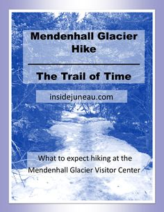 What it's like to walk backward in time at the Mendenhall Glacier in Juneau Alaska. The Trail of time begins at the visitor center and winds around. Juneau Alaska, Alaska Travel, Alaska Honeymoon, Winter Hiking, Walk In The Woods, Travel Planner, The Visitors, Trail, Narnia