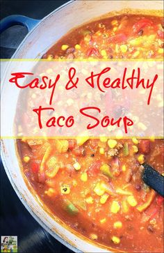An easy and healthy update of a Weight Watchers taco soup recipe. Can easily be made into a Crock-pot taco soup recipe.