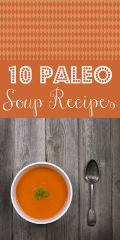 10 great Paleo soup recipes #paleo