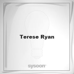 Terese Ryan: Page about Terese Ryan #member #website #sysoon #about