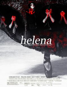 Helena I would really love it if they made the three cheers album into a film- that would make my life complete