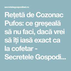 Rețetă de Cozonac Pufos: ce greșeală să nu faci, dacă vrei să îți iasă exact ca la cofetar - Secretele Gospodinei