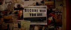 Become who you are.