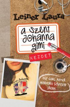A Szent Johanna Gimi 1. – Kezdet - Leiner Laura