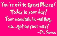 Senior quote. Love this Dr. Seuss quote.