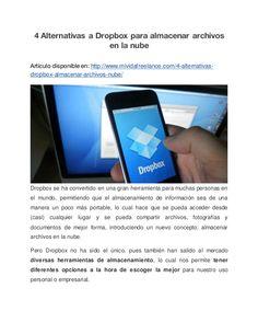 4 Alternativas a Dropbox para almacenar archivos en la nube Artículo disponible en: http://www.mividafreelance.com/4-alter...