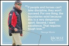 6 Mini Lessons with George Morris Equine Quotes, Equestrian Quotes, Equestrian Problems, Equestrian Style, Horse Training Tips, Horse Tips, George Morris Quotes, Inspirational Horse Quotes, Riding Lessons