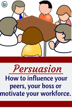 8 keys to master the art of persuasion. Can you get your peers to see things from your point of view? Do you have great ideas but you are unable to convince your coworkers or your boss, or are you a business owner finding it difficult to get your staff to adjust to new changes? Maybe you need to master the art of persuasion.