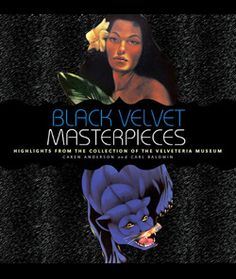 Our friends Carl & Caren wrote this incredible book on velvet paintings.