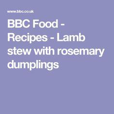 BBC Food - Recipes - Lamb stew with rosemary dumplings