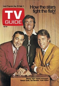 August 1971 - Monday Night Football Announcers: Howard Cowell, Don Meredith & Frank Gifford Great Tv Shows, Old Tv Shows, My Favorite Music, Favorite Tv Shows, Don Meredith, Football Usa, Monday Night Football, Dream Of Jeannie, World Of Sports