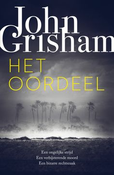 Het oordeel by John Grisham - Books Search Engine John Grisham Books, Thrillers, Sheriff, Books Online, Books To Read, Mississippi, Writing, Reading, Movie Posters