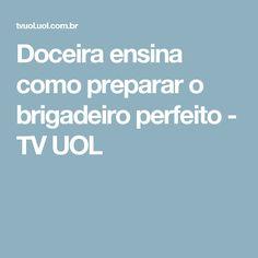 Doceira ensina como preparar o brigadeiro perfeito - TV UOL