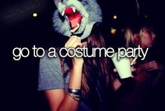 Go to a costume party.