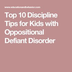 Top 10 Discipline Tips for Kids with Oppositional Defiant Disorder Adhd Odd, Adhd And Autism, Classroom Behavior, Kids Behavior, Classroom Management, Behavior Support, Behavior Management, Counseling Activities, Therapy Activities