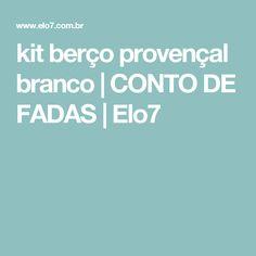 kit berço provençal branco | CONTO DE FADAS | Elo7