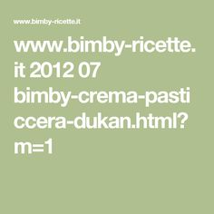 www.bimby-ricette.it 2012 07 bimby-crema-pasticcera-dukan.html?m=1