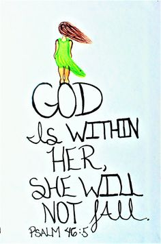 """""""God is within her, she will not fall."""" Psalm (Scripture doodle of encouragement/Bible Art Journaling) Scripture Doodle, Scripture Verses, Bible Verses Quotes, Bible Scriptures, Faith Quotes, Healing Scriptures, Healing Quotes, Heart Quotes, Encouragement Scripture"""