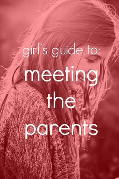 girl's guide to meeting the parents