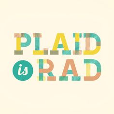 Plaid is Rad - Zeke Tucker