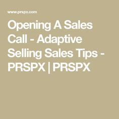 Opening A Sales Call - Adaptive Selling Sales Tips - PRSPX | PRSPX