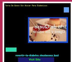 Tarta De Queso Sin Azucar Para Diabeticos 192844 - Aprenda como vencer la diabetes y recuperar su salud.
