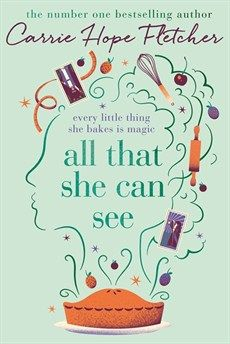 THE NEW NOVEL FROM CARRIE HOPE FLETCHER, CURRENTLY STARRING AS WEDNESDAY ADDAMS IN THE ADDAMS FAMILY MUSICAL, IS ON THE WAY! All That She Can See will be the most magical story you'll read all year - out 13th July!