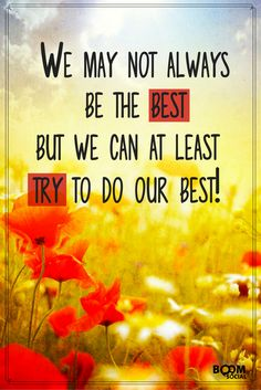 We may not always BE the best, but we can at least TRY our best! I Love You Quotes, Top Quotes, Positive Quotes, Motivational Quotes, Inspirational Quotes, Marketing Process, Christian Pictures, Social Media Quotes, Virtual Assistant Services