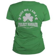 Kiss Me I Am A Project Manager Saint Patrick's Day T Shirt, Hoodie Project Manager