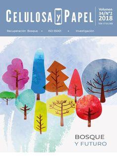 Revista #CelulosayPapel Vol. 34 Edición 2 - 2018 #Bosques y Futuro