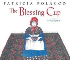 """NPR Story about Patricia Polacco's newest book, """"The Blessing Cup"""""""