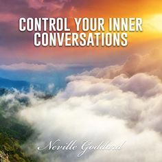 Neville Goddard - imagination creates reality. Learn what Neville meant by imagine from the end result and what to do when your mind focuses on reality.