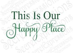 This is Our Happy Place Svg, Family Svg, Home Svg, Digital Cutting File, Eps, Png, DXF, JPEG, SVG, Cricut Svg, Silhouette Svg, Print File