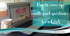 How to come up with good questions for a Q&A - http://skysbookcorner.blogspot.ch/2016/02/how-to-come-up-with-good-questions-for-q.html #bookboggers #lbloggers