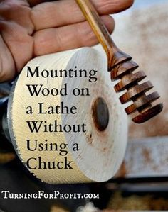 Woodworking Tips Mounting Wood on a Lathe Without Using a Chuck - Turning for Profit - There is more than one way to mount turning wood on your lathe. You can turn between centers or you can use a face plate when mounting wood on your lathe.