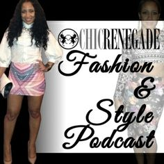 @Chic Renegade Fashion & Style Podcast is now available on STITCHER Radio
