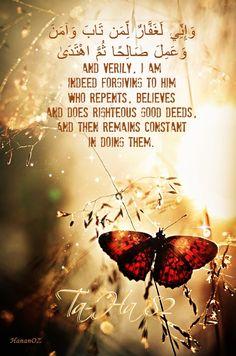 و من هر که را توبه کند، و ایمان آورد، و عمل صالح انجام دهد، سپس هدایت شود، میآمرزم!   Ve Ben, tevbe eden, inanan ve yararlı iş yapan, sonra da yola gelen kimseye karşı çok bağışlayıcıyımdır.  اور جو کوئی توبہ کرے اور ایمان لائے اور نیک عمل بجا لائے اور پھر راہِ راست پر قائم رہے تو میں اس کو بہت ہی بخشنے والا ہوں۔   আর যে তওবা করে, ঈমান আনে এবং সৎকর্ম করে অতঃপর সৎপথে অটল থাকে, আমি তার প্রতি অবশ্যই ক্ষমাশীল।