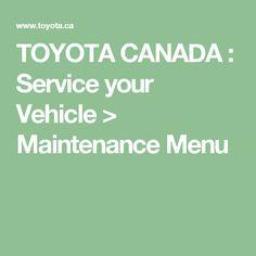 TOYOTA CANADA : Service your Vehicle > Maintenance Menu