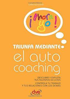 Triunfa mediante el autocoaching (Spanish Edition): Azzopardi, Gilles: 9781646990566: Amazon.com: Books - De Vecchi Ediciones - DVE - Editorial Devecchi - DVE Publishing - DVE Ediciones