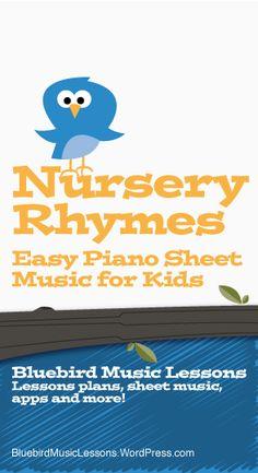 Nursery Rhymes   Free Easy Piano Sheet Music for Kids - https://bluebirdmusiclessons.wordpress.com/2016/06/13/nursery-rhymes-easy-piano-sheet-music-for-kids/