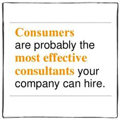 I really enjoyed this quote about business. It makes the costumer the most important thing in business.