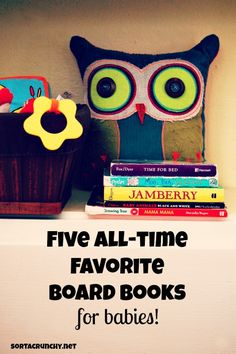 Five All-Time Favorite Board Books for Babies (plus a bonus new discovery!). One of these is especially perfect for attachment parenting families!