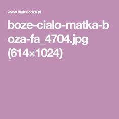 boze-cialo-matka-boza-fa_4704.jpg (614×1024)