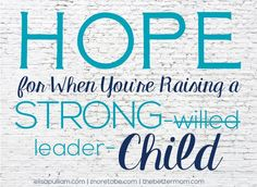 Hope for When You're Raising a Strong Willed Child via @thebettermom