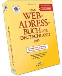 Das Web-Adressbuch für Deutschland 2015: Ausgewählt: Die 5.000 besten Surftipps aus dem Internet!, http://www.amazon.de/dp/3934517463/ref=cm_sw_r_pi_awdl_6HhSvb0SF2Q5X