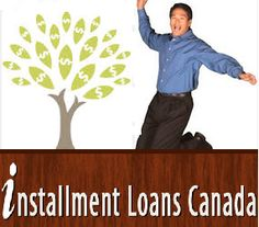 best provider loans. So come online and click now installmentloanscanada.ca