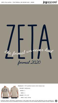 Zeta Tau Alpha Formal Shirt | Sorority Formal Shirt | Greek Formal Shirt #zetataualpha #zeta #zta #Formal #Shirt #formal #we #never #had Sorority Formal, Zeta Tau Alpha, Custom Design Shirts, Sorority And Fraternity, Color Shorts, Formal Shirts, Comfort Colors, Short Sleeve Tee, Screen Printing