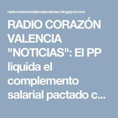 """RADIO CORAZÓN VALENCIA  """"NOTICIAS"""": El PP liquida el complemento salarial pactado con ..."""